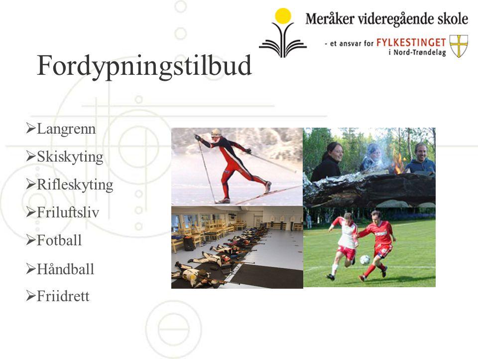 Fordypningstilbud  Langrenn  Skiskyting  Rifleskyting  Friluftsliv  Fotball  Håndball  Friidrett
