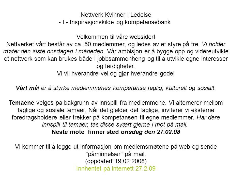 Nettverk Kvinner i Ledelse - I - Inspirasjonskilde og kompetansebank Velkommen til våre websider.