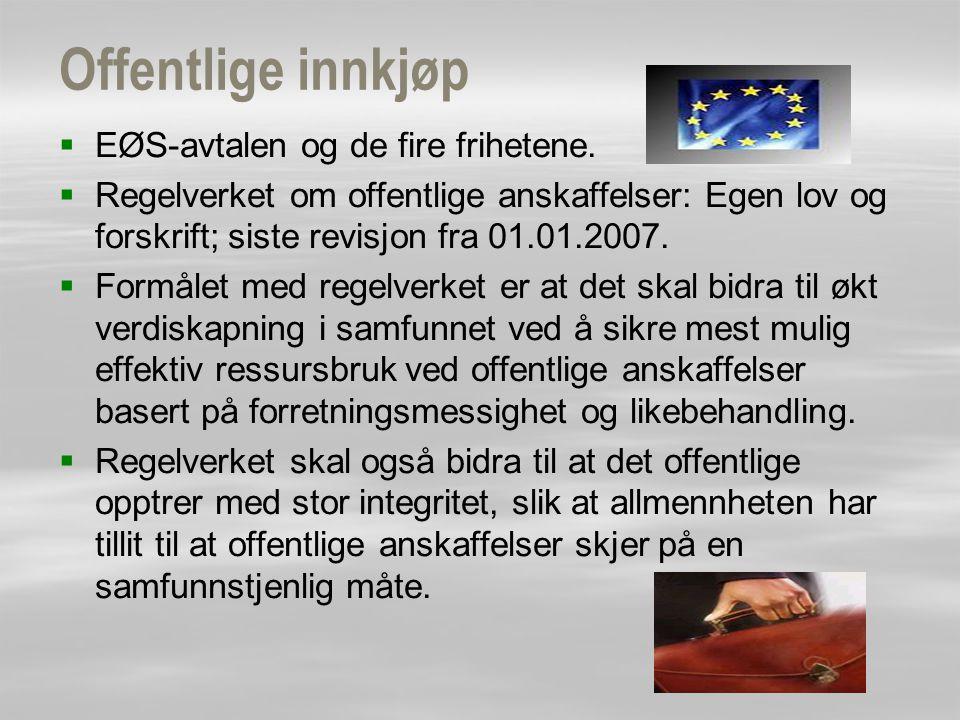 Offentlige innkjøp   EØS-avtalen og de fire frihetene.   Regelverket om offentlige anskaffelser: Egen lov og forskrift; siste revisjon fra 01.01.2