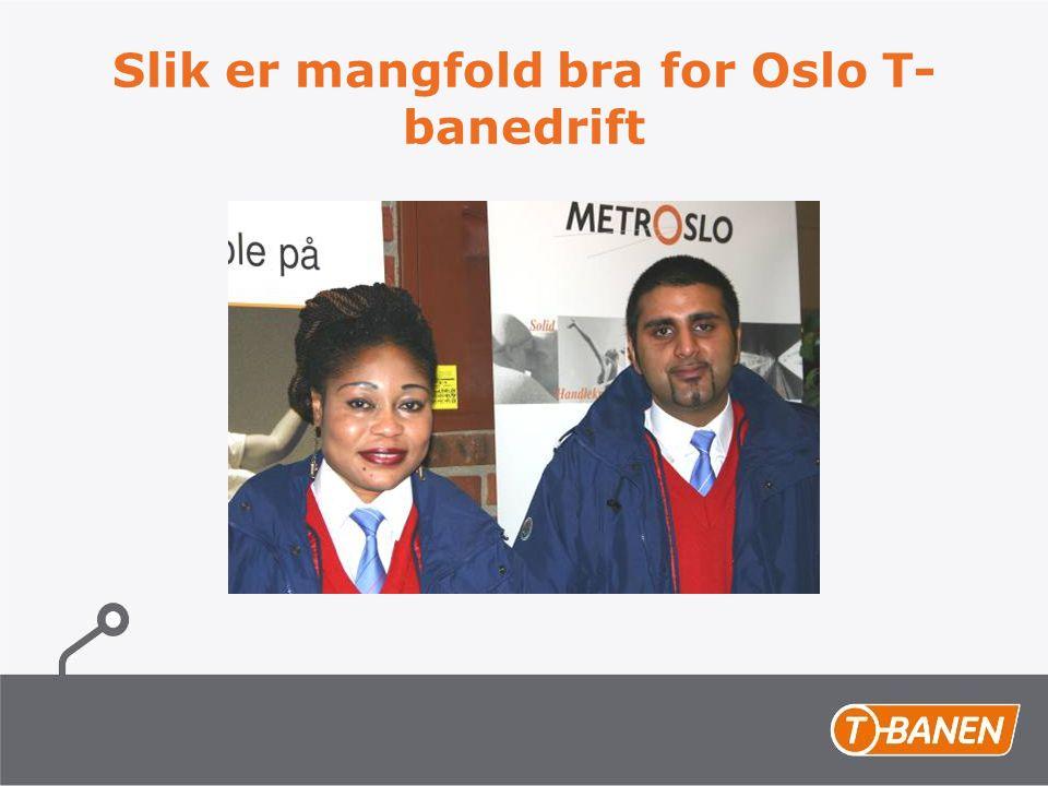 Slik er mangfold bra for Oslo T- banedrift