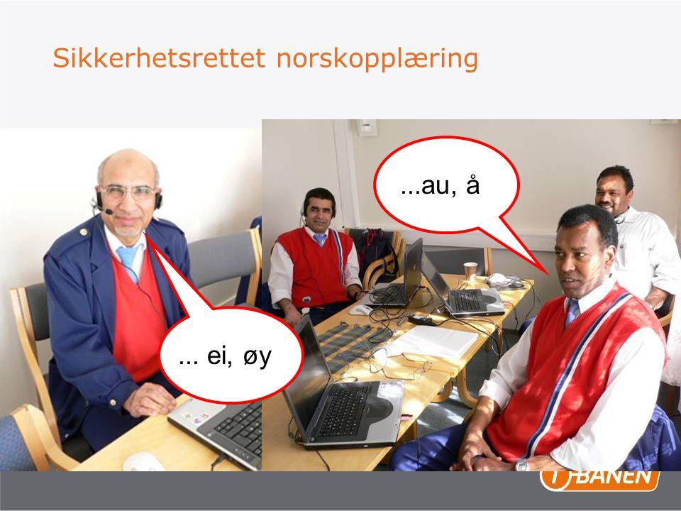 Sikkerhetsrettet norskopplæring... ei, øy...au, å