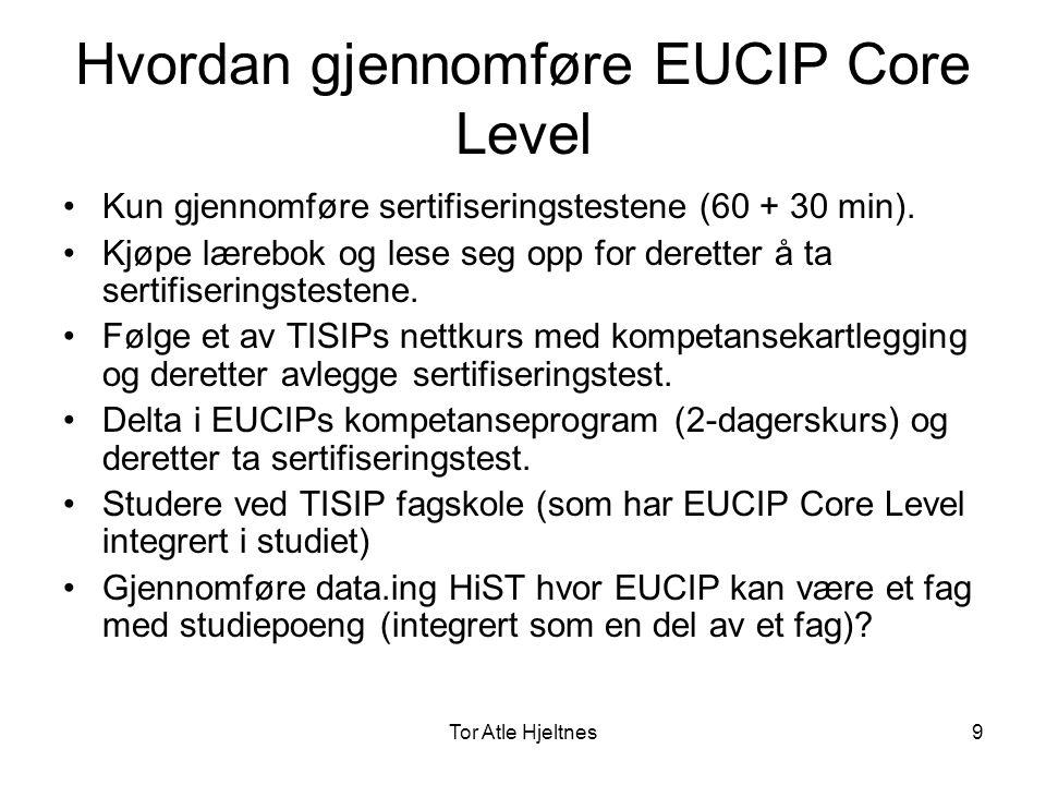 Tor Atle Hjeltnes10 Hvorfor integrere EUCIP- sertifisering i høyere utdanning.