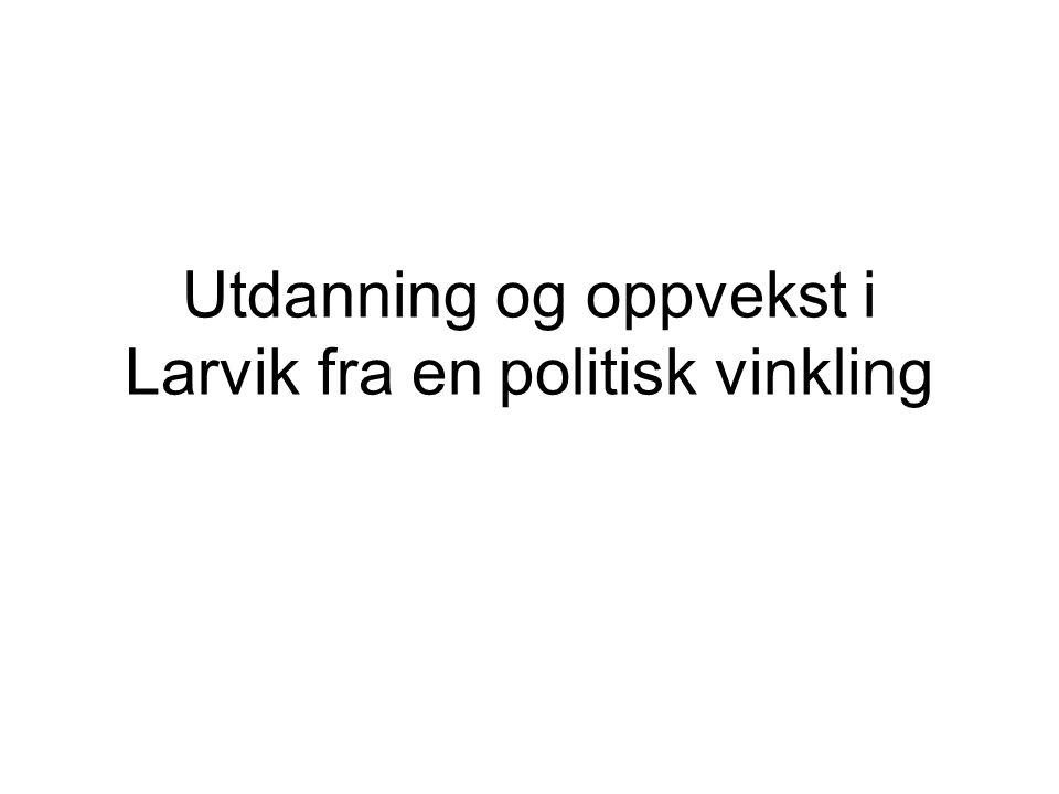 Utdanning og oppvekst i Larvik fra en politisk vinkling