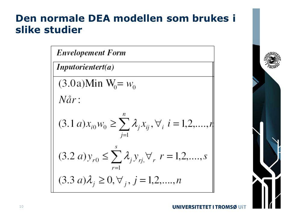 10 Den normale DEA modellen som brukes i slike studier