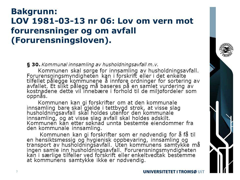 3 Bakgrunn: LOV 1981-03-13 nr 06: Lov om vern mot forurensninger og om avfall (Forurensningsloven).