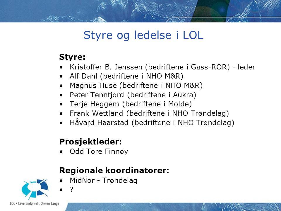 Styre og ledelse i LOL Styre: •Kristoffer B. Jenssen (bedriftene i Gass-ROR) - leder •Alf Dahl (bedriftene i NHO M&R) •Magnus Huse (bedriftene i NHO M