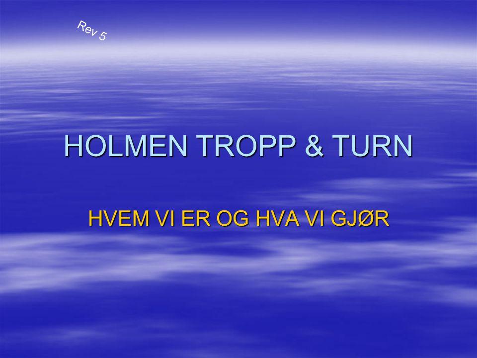 HVEM VI ER OG HVA VI GJØR HOLMEN TROPP & TURN Rev 5