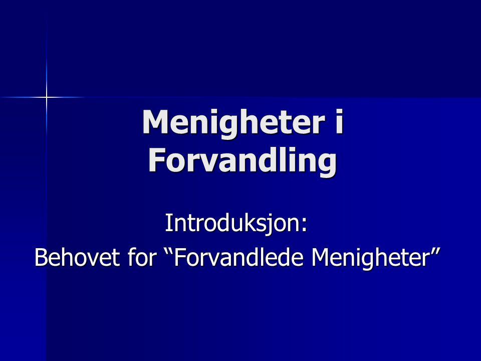 """Menigheter i Forvandling Introduksjon: Behovet for """"Forvandlede Menigheter"""""""