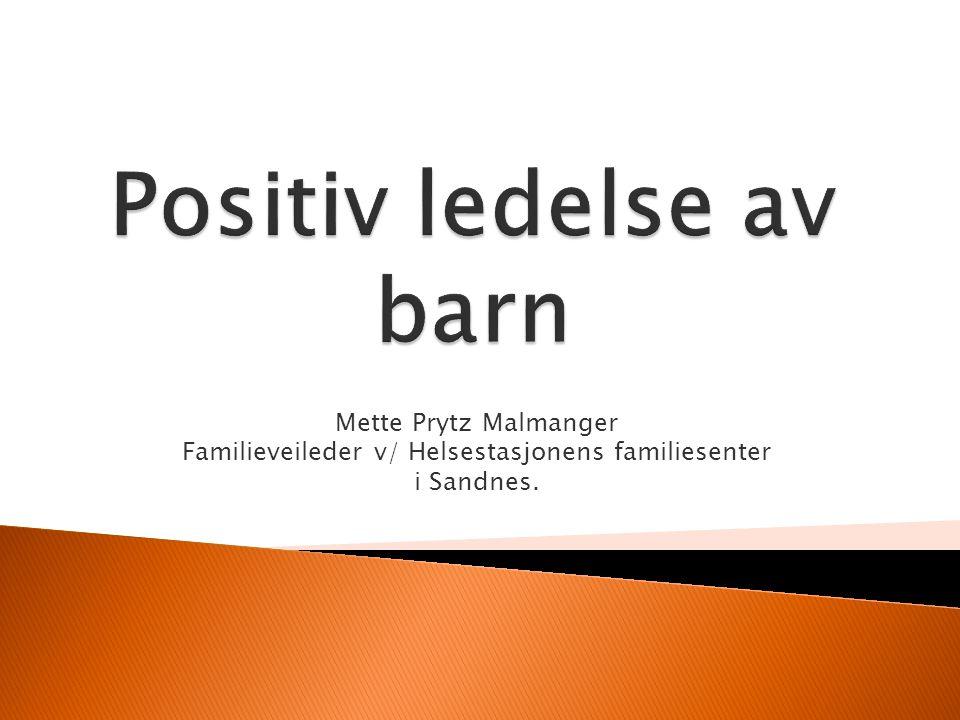 Mette Prytz Malmanger Familieveileder v/ Helsestasjonens familiesenter i Sandnes.