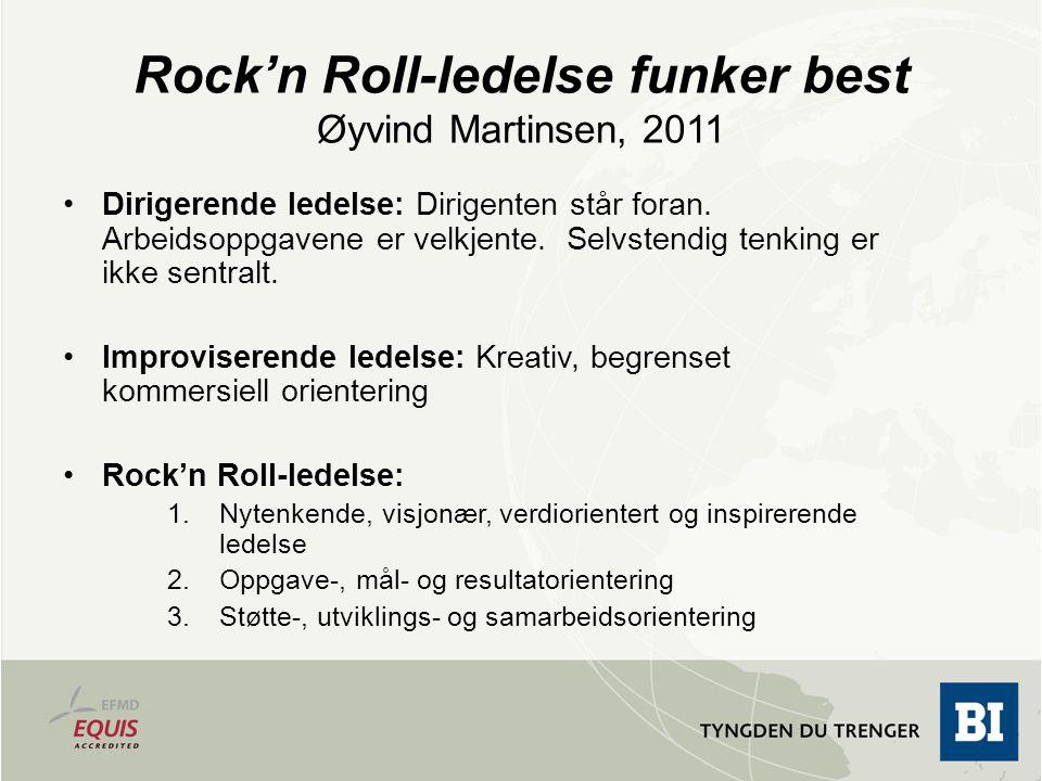 Rock'n Roll-ledelse funker best Øyvind Martinsen, 2011 •Dirigerende ledelse: Dirigenten står foran. Arbeidsoppgavene er velkjente. Selvstendig tenking