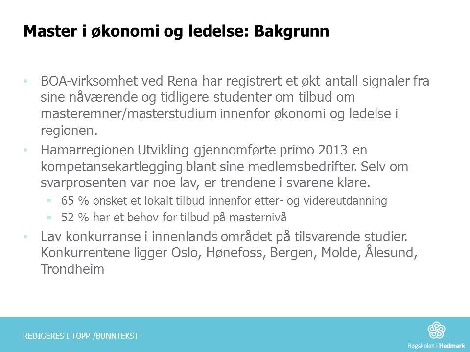 REDIGERES I TOPP-/BUNNTEKST Master i økonomi og ledelse: Bakgrunn • BOA-virksomhet ved Rena har registrert et økt antall signaler fra sine nåværende o