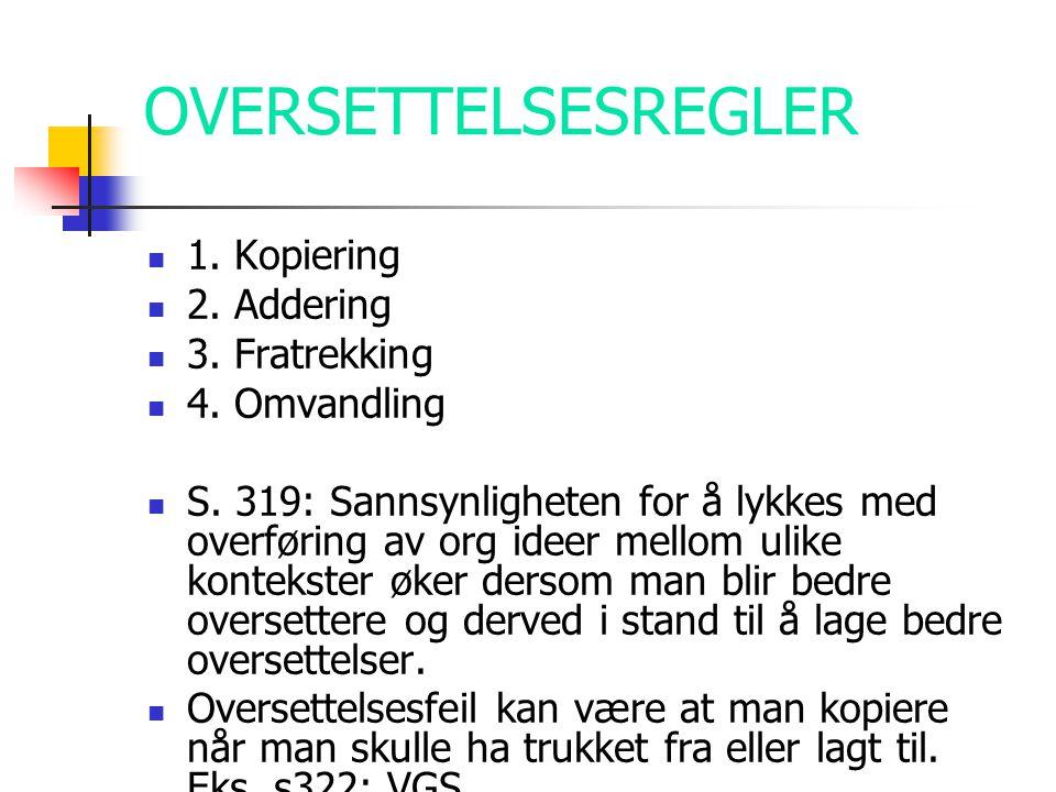 OVERSETTELSESREGLER  1.Kopiering  2. Addering  3.