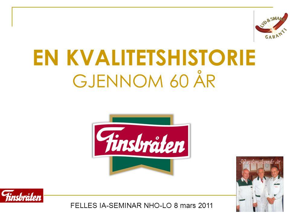FELLES IA-SEMINAR NHO-LO 8 mars 2011 EN KVALITETSHISTORIE GJENNOM 60 ÅR