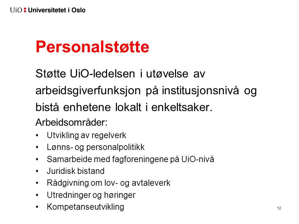 Personalstøtte Støtte UiO-ledelsen i utøvelse av arbeidsgiverfunksjon på institusjonsnivå og bistå enhetene lokalt i enkeltsaker.