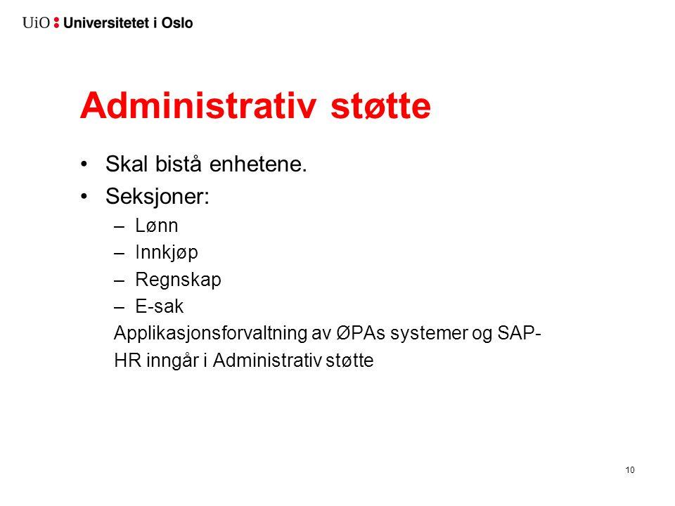 Administrativ støtte •Skal bistå enhetene.