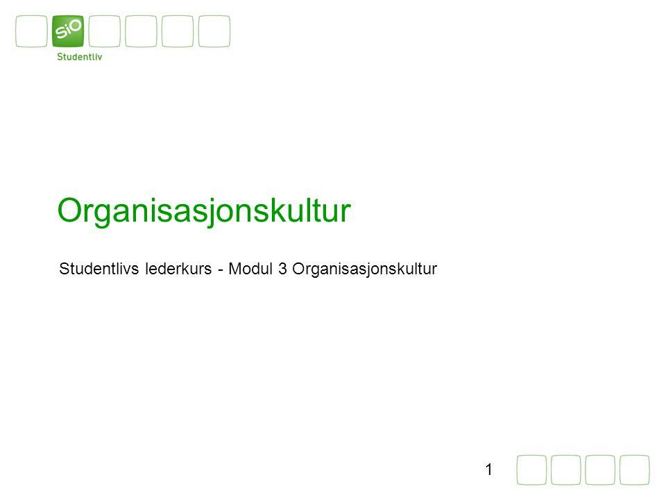 Studentlivs lederkurs - Modul 3 Organisasjonskultur 1 Organisasjonskultur