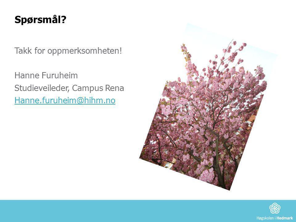 Spørsmål? Takk for oppmerksomheten! Hanne Furuheim Studieveileder, Campus Rena Hanne.furuheim@hihm.no