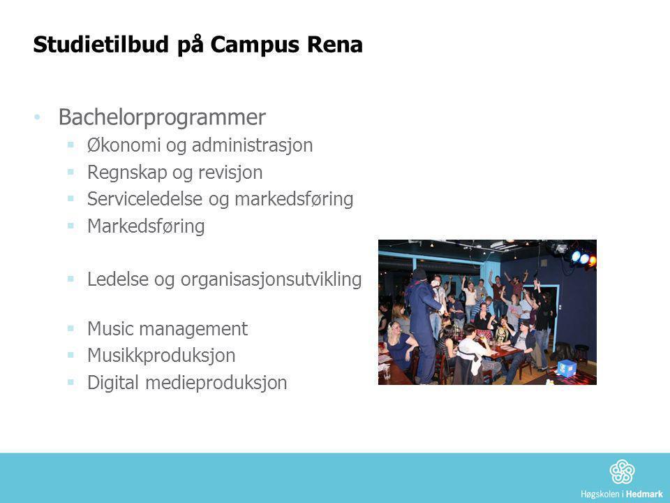 Studietilbud på Campus Rena • Bachelorprogrammer  Økonomi og administrasjon  Regnskap og revisjon  Serviceledelse og markedsføring  Markedsføring