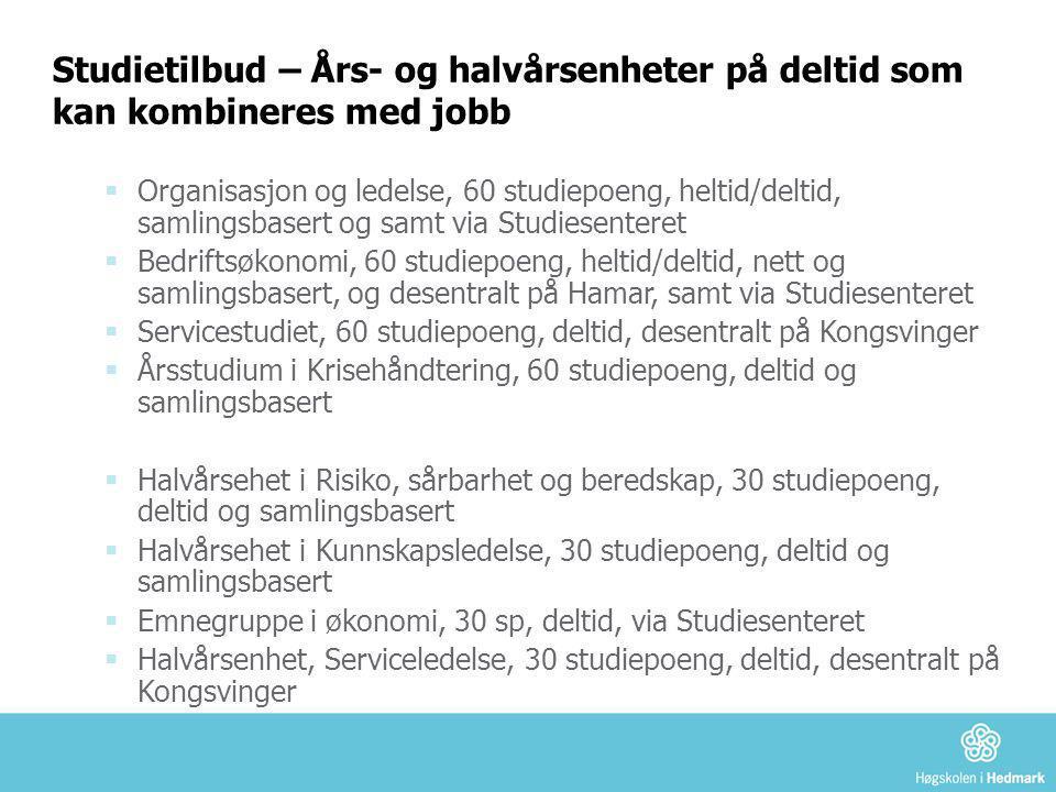 Studietilbud – Års- og halvårsenheter på deltid som kan kombineres med jobb  Organisasjon og ledelse, 60 studiepoeng, heltid/deltid, samlingsbasert o