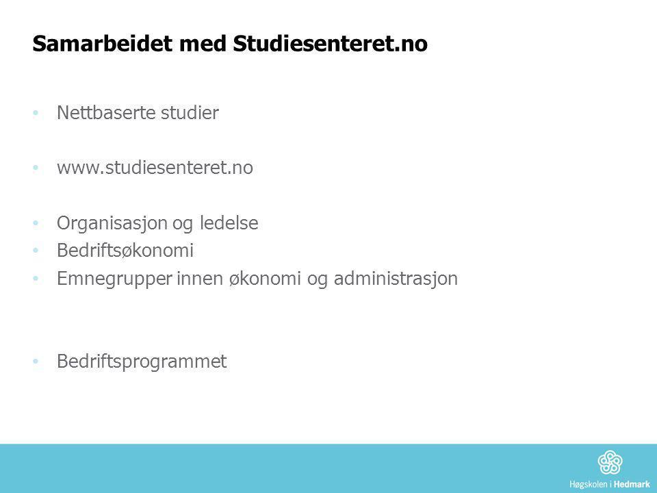 Samarbeidet med Studiesenteret.no • Nettbaserte studier • www.studiesenteret.no • Organisasjon og ledelse • Bedriftsøkonomi • Emnegrupper innen økonom