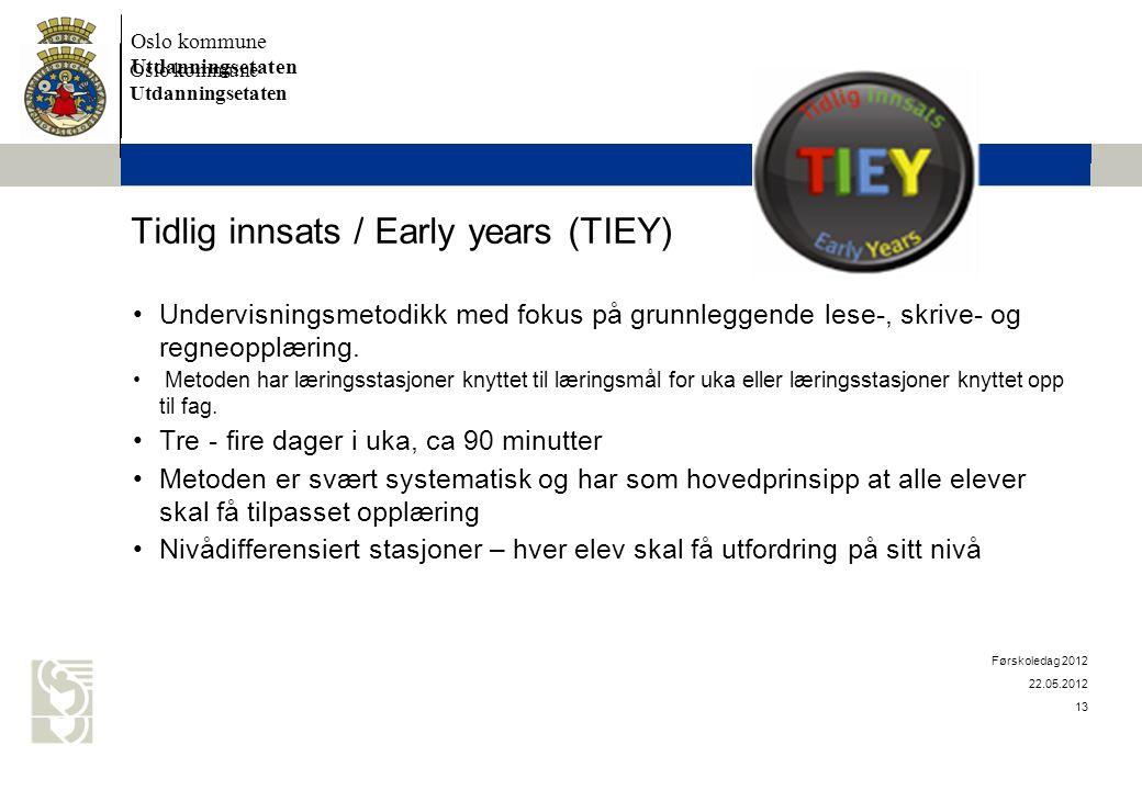 Oslo kommune Utdanningsetaten Oslo kommune Utdanningsetaten Tidlig innsats / Early years (TIEY) •Undervisningsmetodikk med fokus på grunnleggende lese