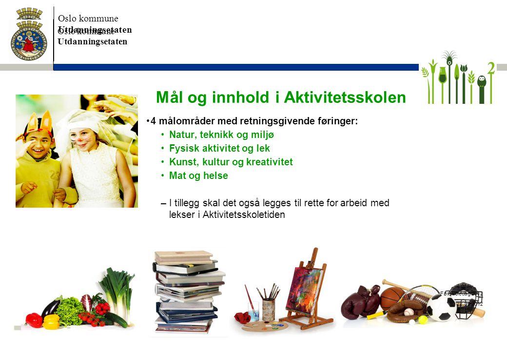 Oslo kommune Utdanningsetaten Oslo kommune Utdanningsetaten 18 Mål og innhold i Aktivitetsskolen •4 målområder med retningsgivende føringer: •Natur, t
