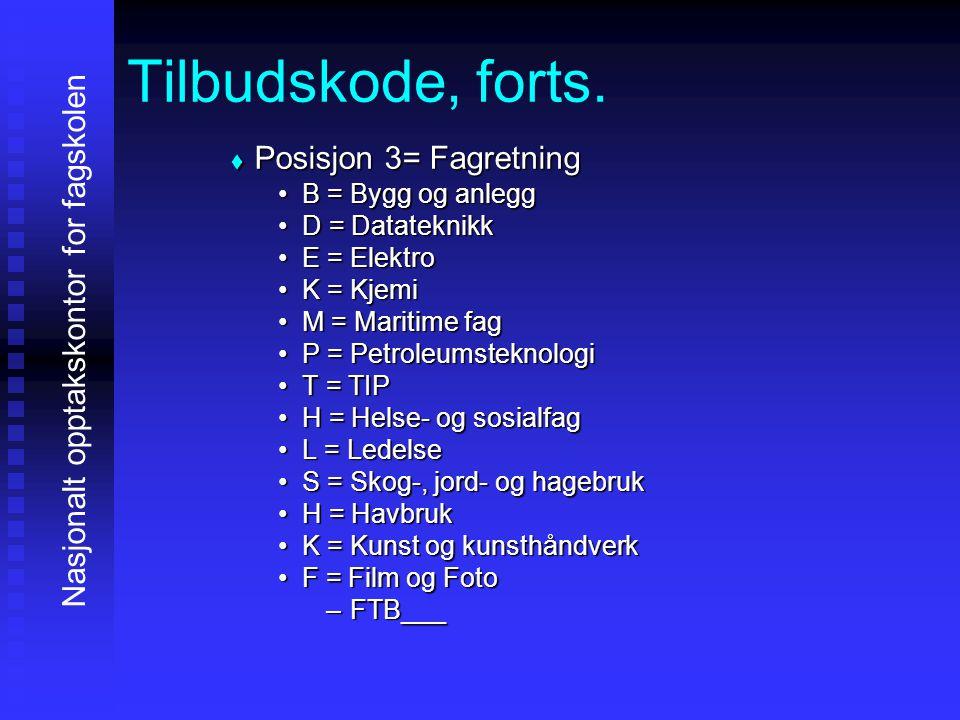 Tilbudskode, forts.PPPPosisjon 4 og 5 = tilbud •N•N•N•Nummereres fortløpende •F•F•F•F.o.m.