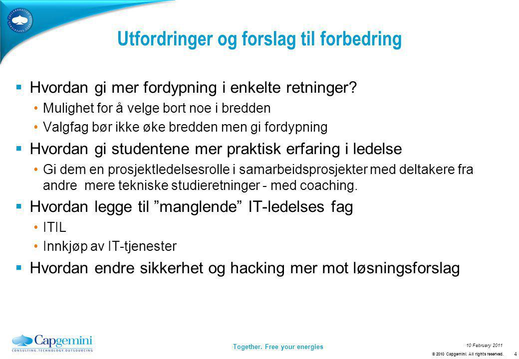 Together.Free your energies 10 February 2011 Utfordringer og forslag til forbedring - forts.