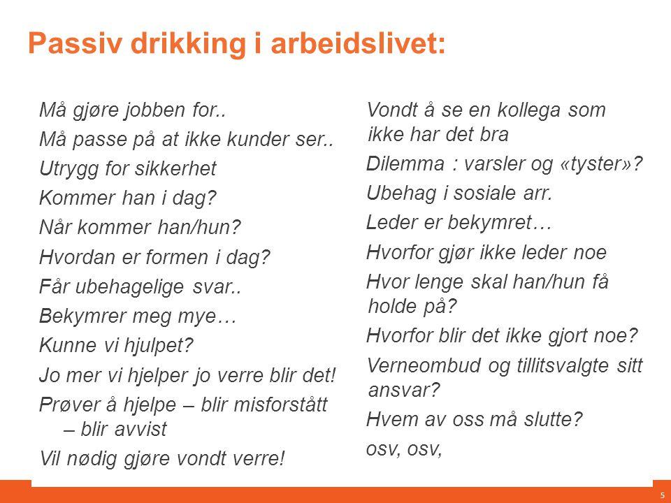Passiv drikking i arbeidslivet: Må gjøre jobben for..