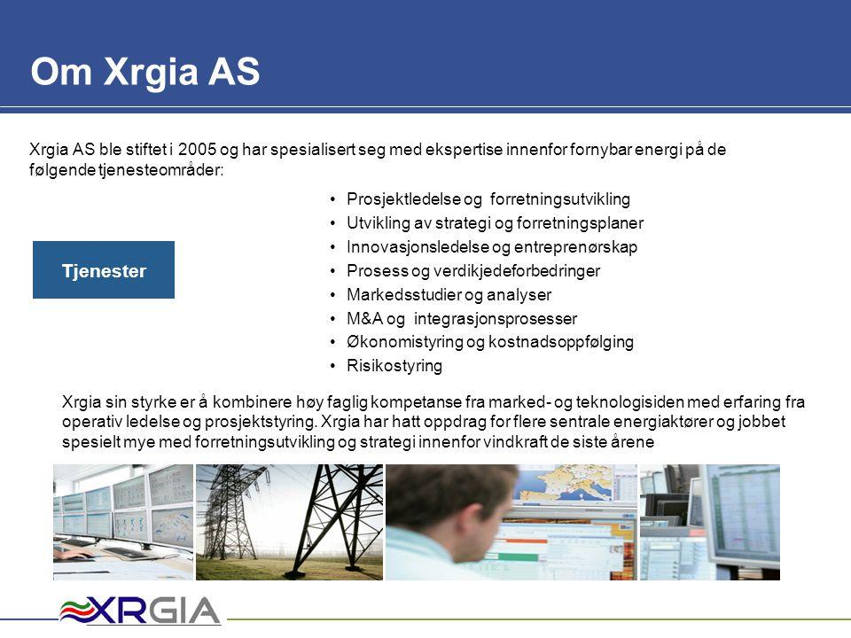 Mam Om Xrgia AS Xrgia AS ble stiftet i 2005 og har spesialisert seg med ekspertise innenfor fornybar energi på de følgende tjenesteområder: •Prosjektl