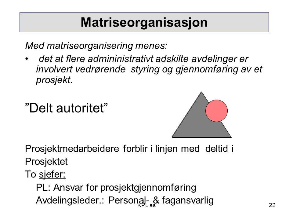 Matriseorganisasjon Med matriseorganisering menes: • det at flere admininistrativt adskilte avdelinger er involvert vedrørende styring og gjennomførin