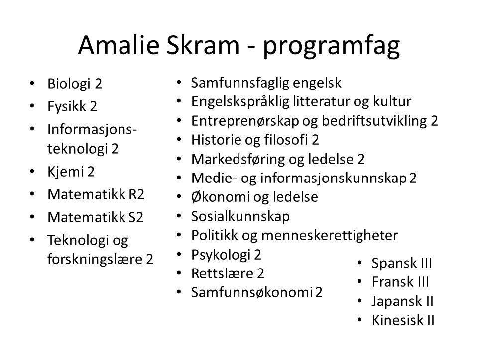 Amalie Skram - programfag • Biologi 2 • Fysikk 2 • Informasjons- teknologi 2 • Kjemi 2 • Matematikk R2 • Matematikk S2 • Teknologi og forskningslære 2