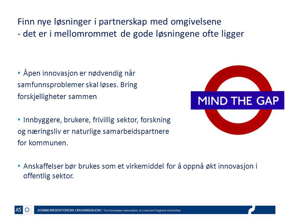 Finn nye løsninger i partnerskap med omgivelsene - det er i mellomrommet de gode løsningene ofte ligger • Åpen innovasjon er nødvendig når samfunnsproblemer skal løses.