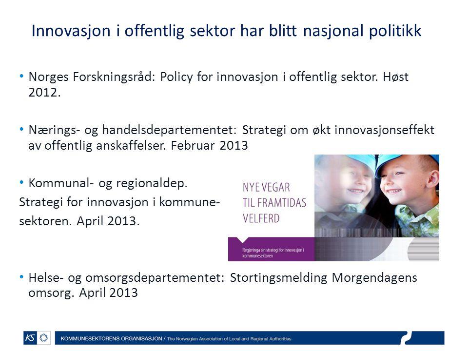 Innovasjon i offentlig sektor har blitt nasjonal politikk • Norges Forskningsråd: Policy for innovasjon i offentlig sektor.