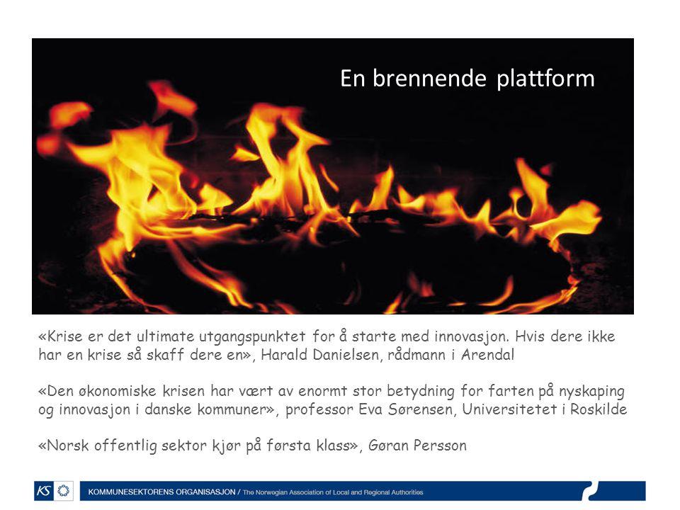 En brennende plattform «Krise er det ultimate utgangspunktet for å starte med innovasjon.