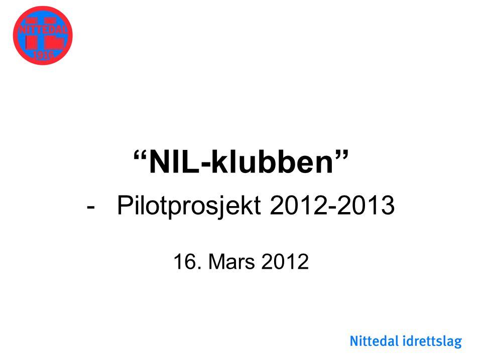 """NIL-klubben"" -Pilotprosjekt 2012-2013 16. Mars 2012"
