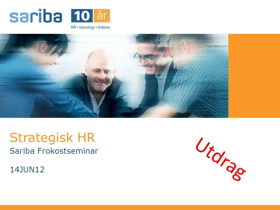 Strategisk HR Sariba Frokostseminar 14JUN12 Utdrag