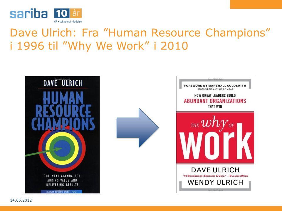 "Dave Ulrich: Fra ""Human Resource Champions"" i 1996 til ""Why We Work"" i 2010 14.06.2012"