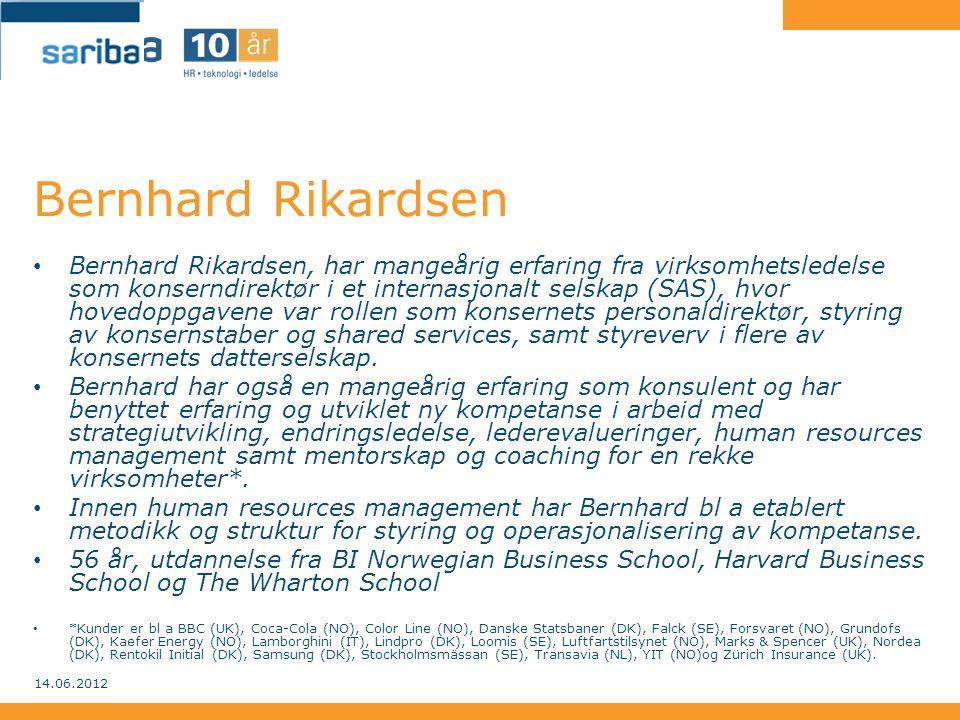 Bernhard Rikardsen • Bernhard Rikardsen, har mangeårig erfaring fra virksomhetsledelse som konserndirektør i et internasjonalt selskap (SAS), hvor hov