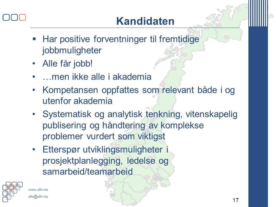 www.uhr.no uhr@uhr.no Kandidaten  Har positive forventninger til fremtidige jobbmuligheter •Alle får jobb.
