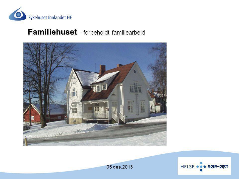 Familiehuset Familiehuset - forbeholdt familiearbeid 1105 des.2013