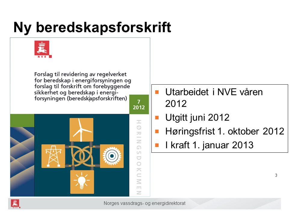 Norges vassdrags- og energidirektorat Ny beredskapsforskrift ■ Utarbeidet i NVE våren 2012 ■ Utgitt juni 2012 ■ Høringsfrist 1. oktober 2012 ■ I kraft