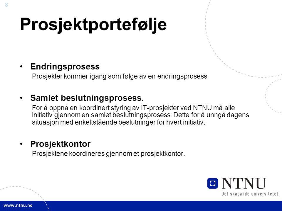 9 Tjenesteportefølje •Koordinert styring For å oppnå en koordinert styring av IT-tjenester ved NTNU må det etableres en felles oversikt hvor IT tjenester grupperes og forvaltes per gruppe.