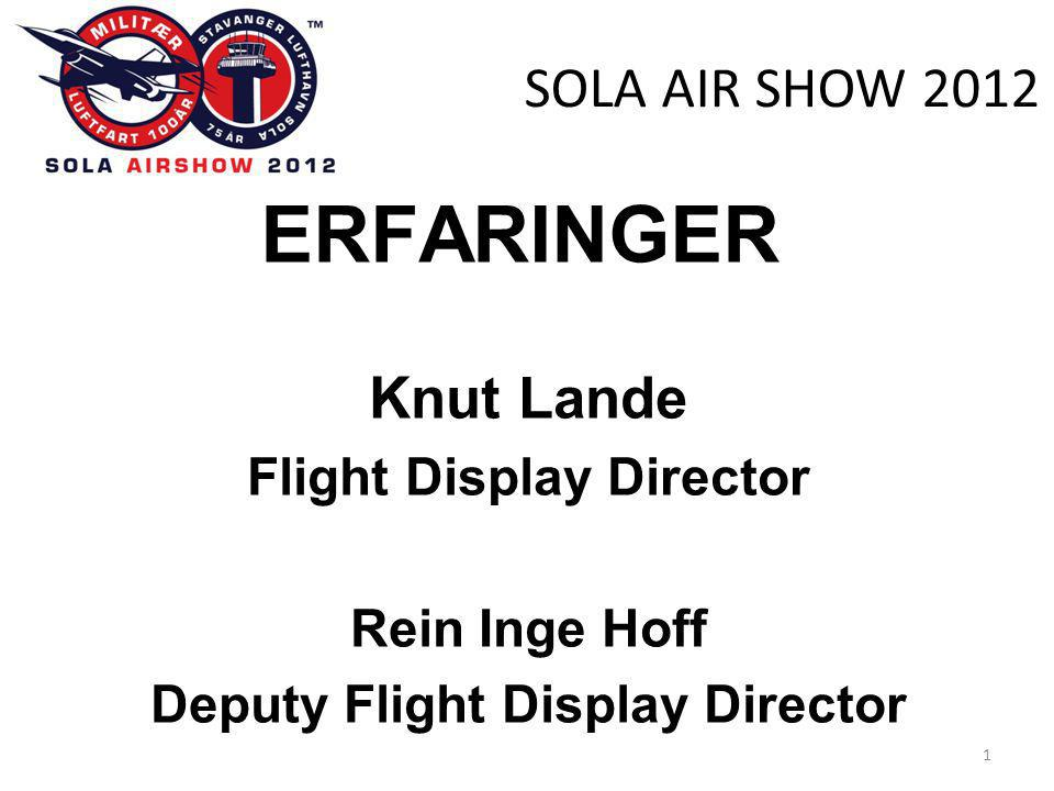 SOLA AIR SHOW 2012 2 GOAL •Celebrate Stavanger Airport 75th Anniversary •Celebrate Norwegian Military Flying 100th Anniversary •Public Safety •Flight Display Safety