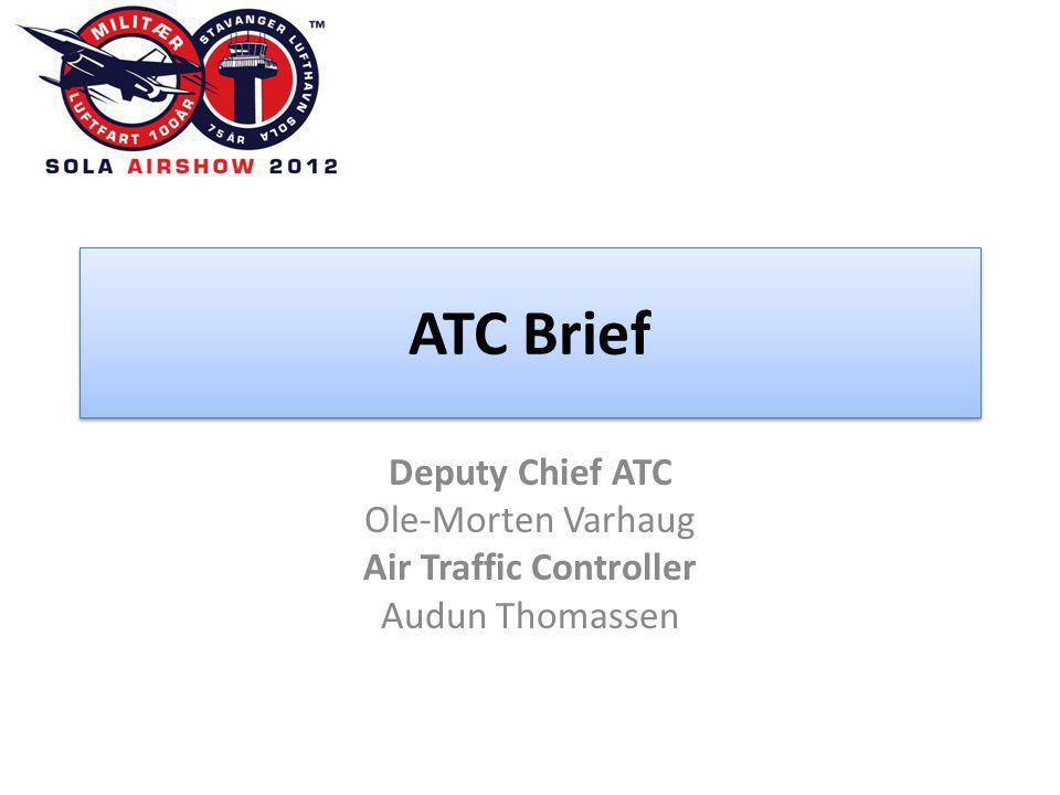 ATC Brief Deputy Chief ATC Ole-Morten Varhaug Air Traffic Controller Audun Thomassen