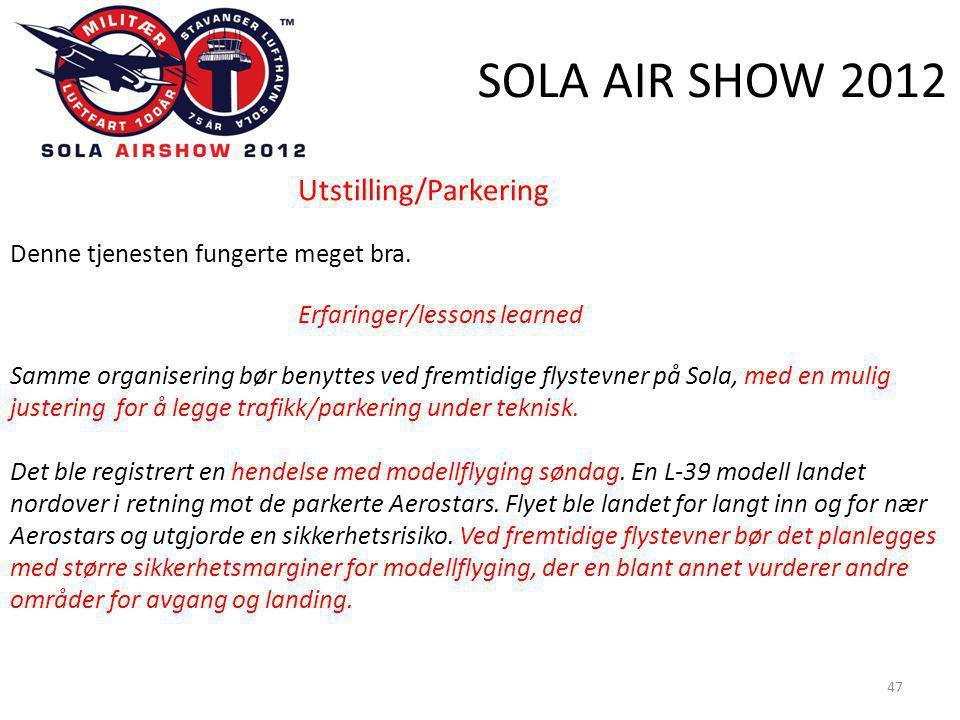 SOLA AIR SHOW 2012 47 Utstilling/Parkering Denne tjenesten fungerte meget bra.