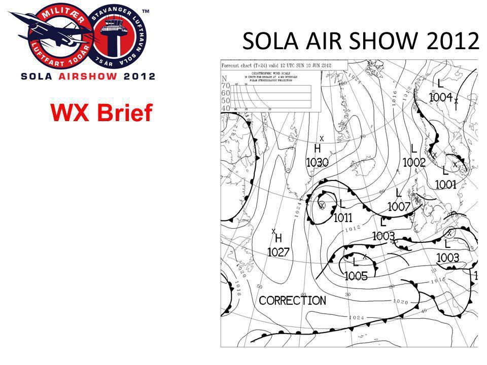 SOLA AIR SHOW 2012 8 Weather Minimums •5 KM visibility •1000 ft cloud base
