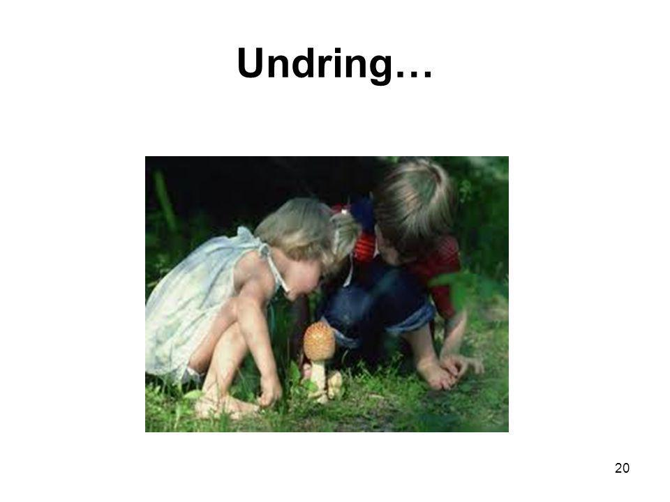 Undring… 20