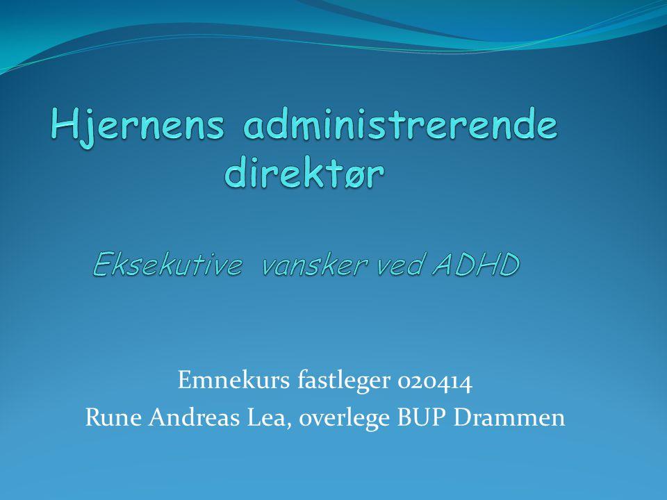 Emnekurs fastleger 020414 Rune Andreas Lea, overlege BUP Drammen