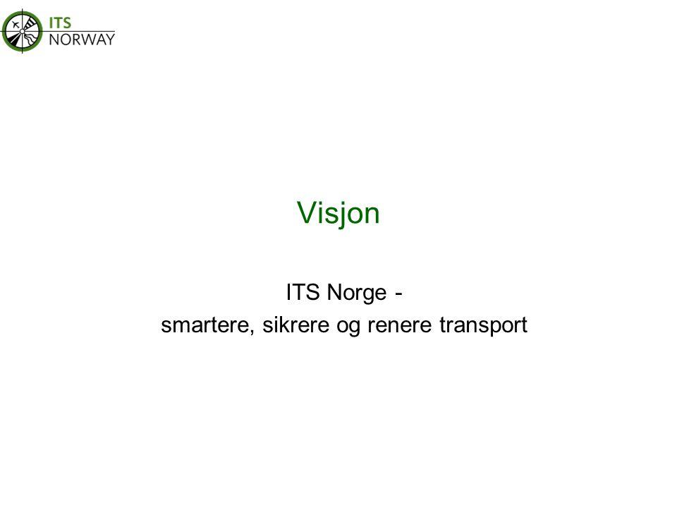 Visjon ITS Norge - smartere, sikrere og renere transport
